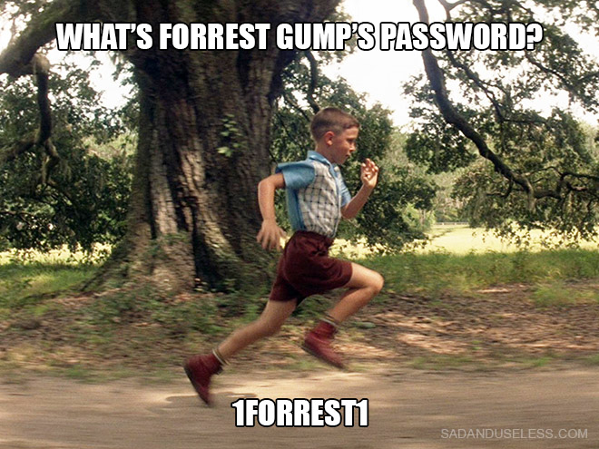 What's Forrest Gump's password? 1FORREST1
