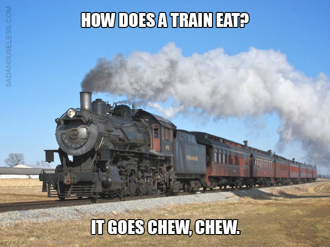 How does a train eat? It goes CHEW, CHEW.