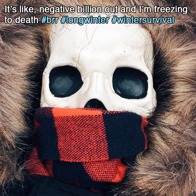 It's like, negative billion out and I'm freezing to death.