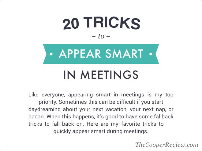 20 tricks to appear smart in meetings.