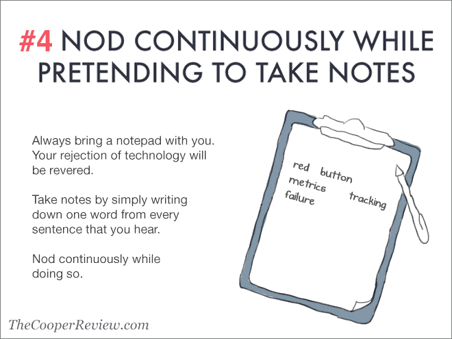 Nod and pretend to take notes.