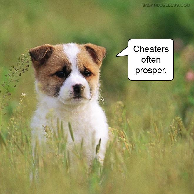 Cheaters often prosper.