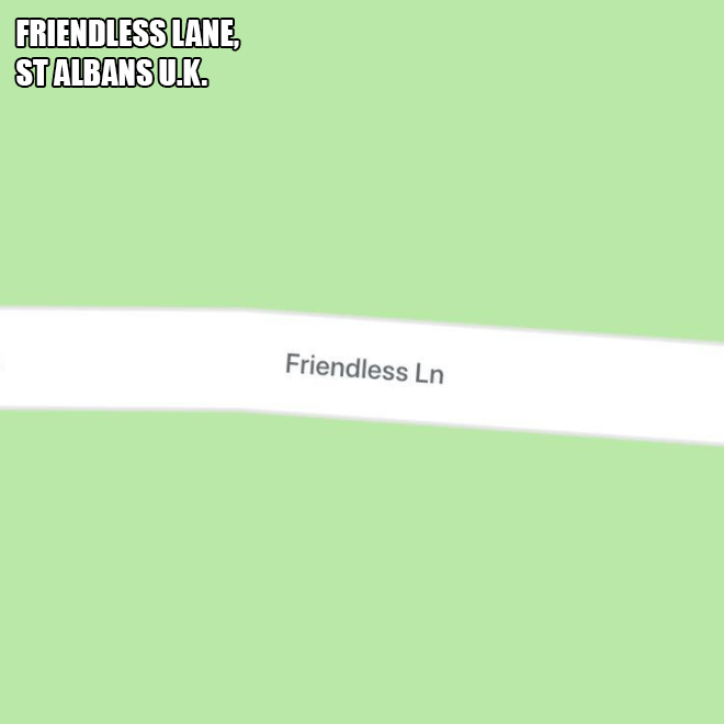 Friendless Lane.