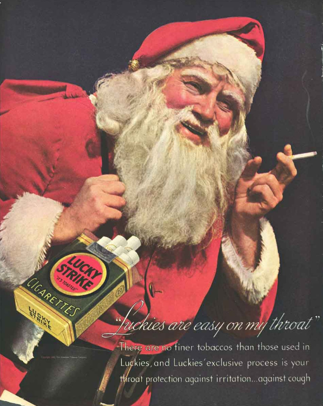 Lucky Strikes are easy on Santa's throat.