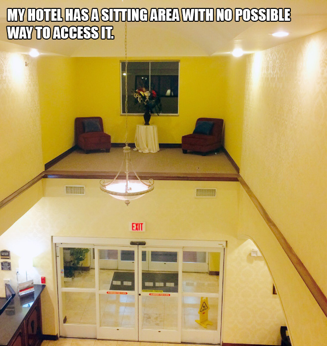 My hotel has a sitting area with no possible way to access it.