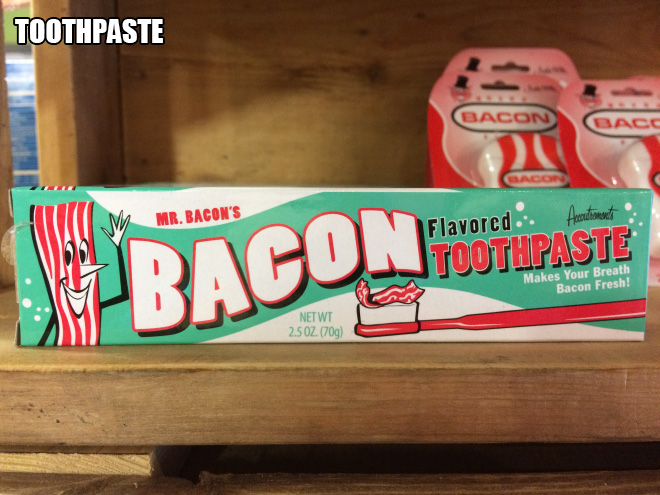 Bacon flavored toothpaste.