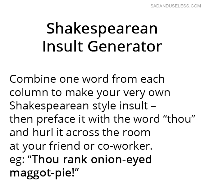 The Shakespearean insult generator.