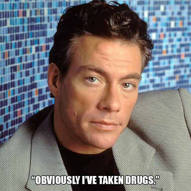 """""""Obviously I've taken drugs."""""""
