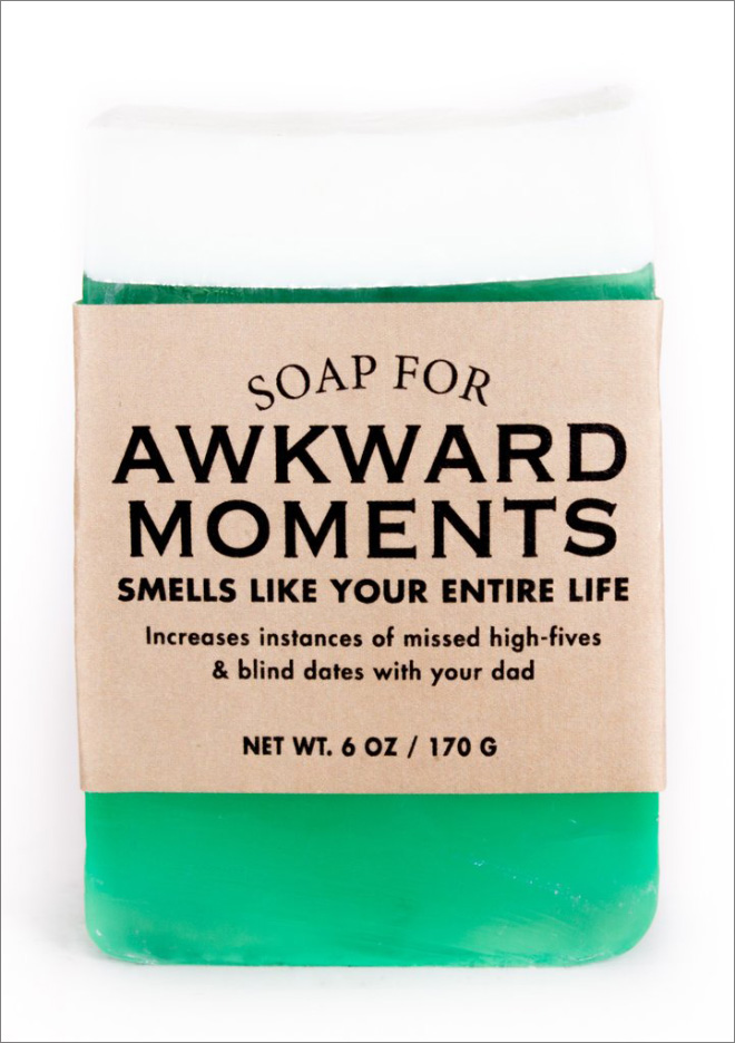Soap for awkward moments.
