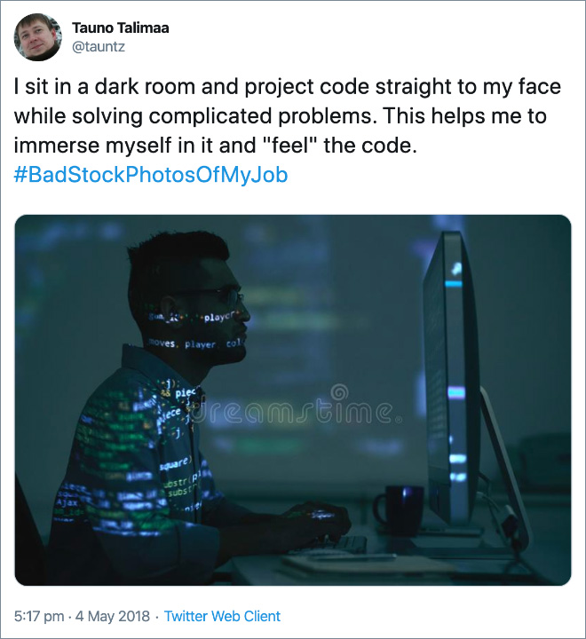 "I sit in a dark room and project code straight to my face while solving complicated problems. This helps me to immerse myself in it and ""feel"" the code."