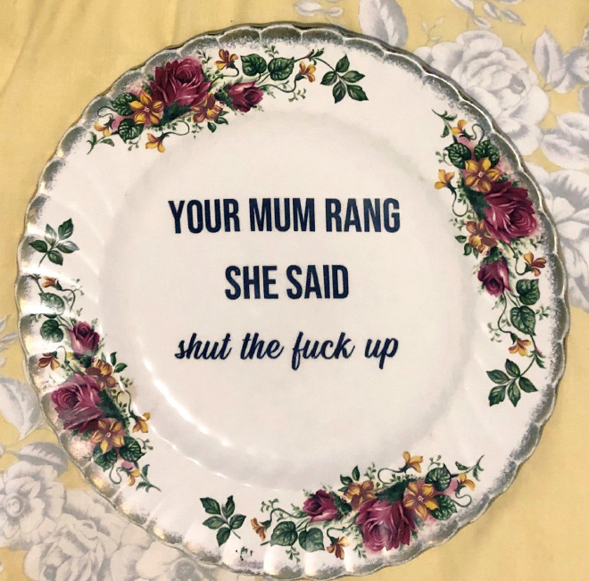 Your mom rang...