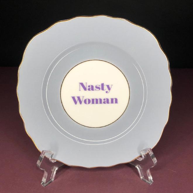 Nasty woman.