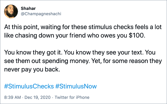 At this point, waiting for these stimulus checks feels a lot like chasing down your friend who owes you $100...
