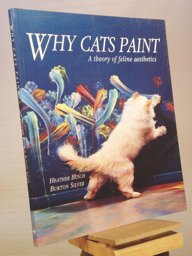 """""""Why Cats Paint"""" by Heather Busch"""