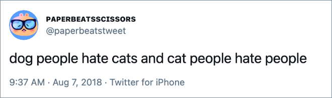 dog people hate cats and cat people hate people