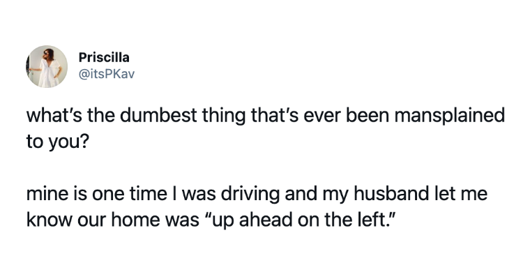 Women Sharing The Dumbest Things That Have Ever Been Mansplained To Them