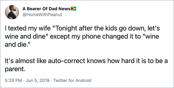 It's almost like auto-correct knows how hard it is to be a parent.