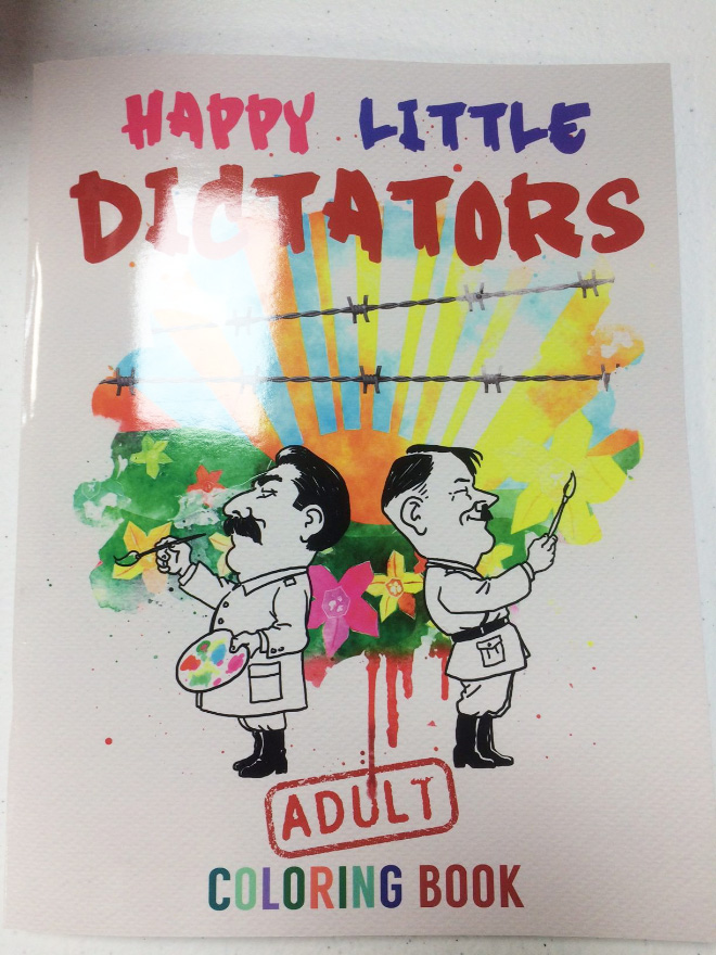 """At the risk of """"accidentally"""" ingesting uranium or being shot multiple times and ruled a suicide, we're introducing Happy Little Dictators coloring book as cheap and distasteful as we are."""