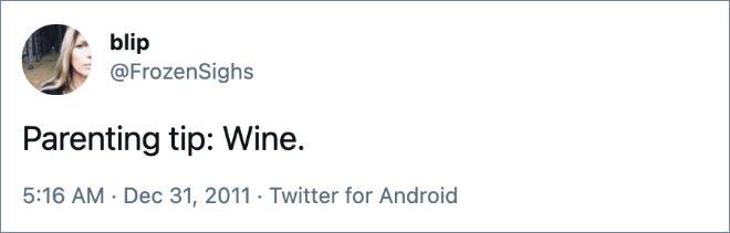 Parenting tip: Wine.