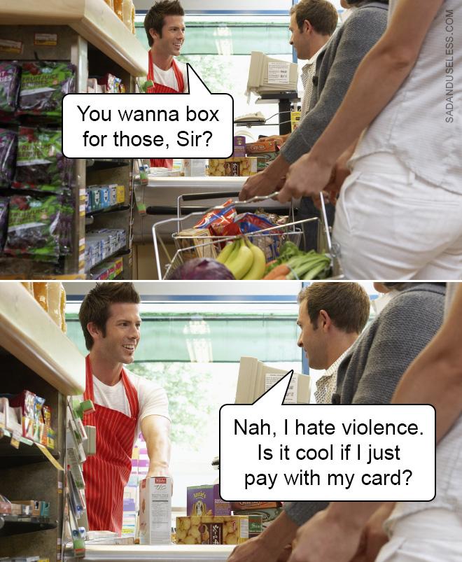 Je déteste la violence.