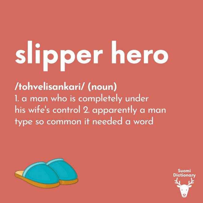 Slipper hero.