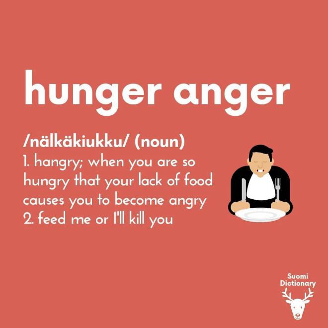 Hunger anger.