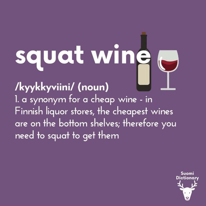 Squat wine.