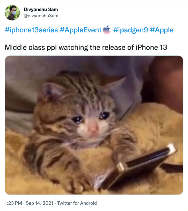 Middle class ppl watching the release of iPhone 13.