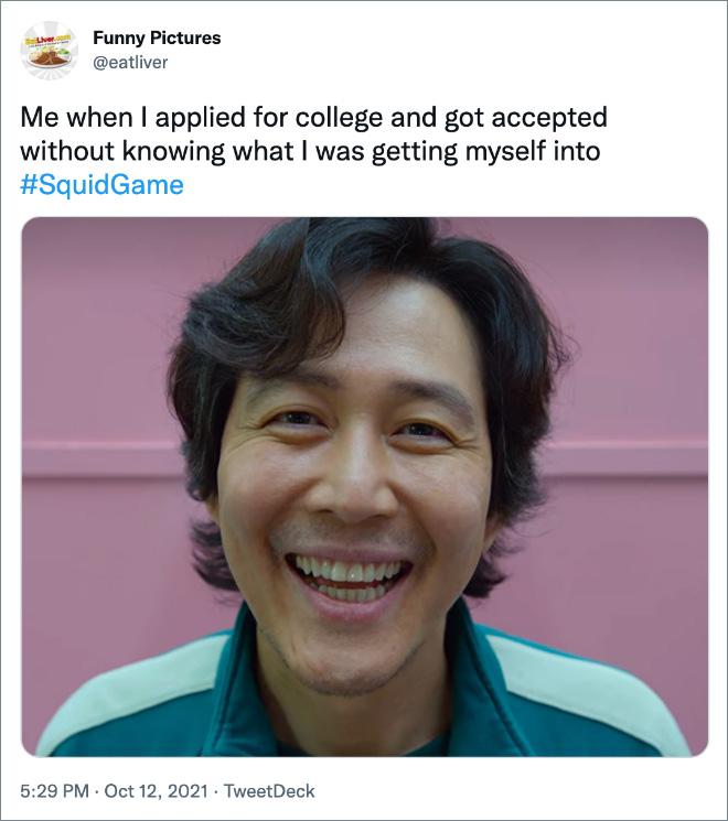 Moi quand j'ai postulé à l'université et que j'ai été accepté sans savoir dans quoi je m'embarquais #SquidGame